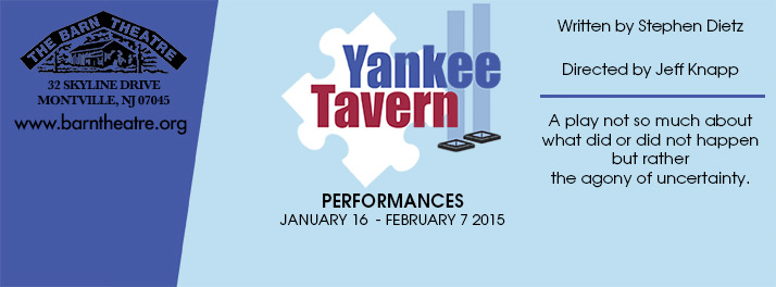 Yankee Tavern Runs 1/16/15 thru 2/7/15