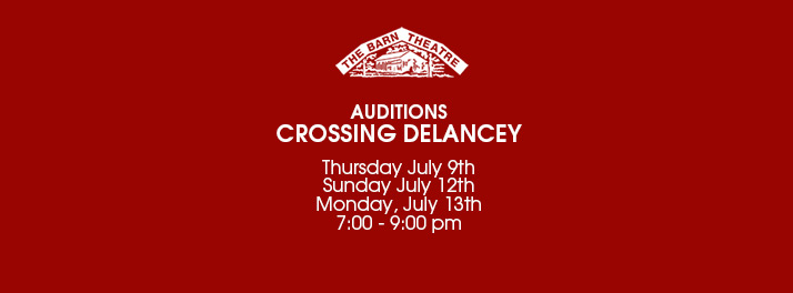 Auditions for Crossing Delancey, July 9, 12 and 13 at 7pm
